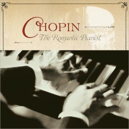 Chopin - The Romantic Pianist
