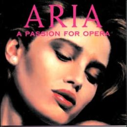 Aria: A Passion For Opera