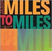 Miles to Miles: In the Spirit of Miles Davis