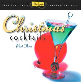 Ultra-Lounge: Christmas Cocktails, Pt. 3