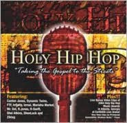 Holy Hip Hop: Taking the Gospel to the Streets