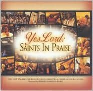 Yes Lord: Saints in Praise