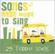 Songs Kids Love to Sing: Toddler Songs