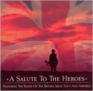 A Salute to the Heroes: Featuring the Bands of the British Army, Navy and Airforce