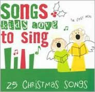 Songs Kids Love to Sing: Christmas Songs