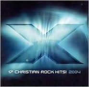X 2004: 17 Christian Rock Hits!