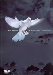 Karl Jenkins: The Armed Man: A Mass for Peace; For the Fallen: In memoriam Alfryn Jenki