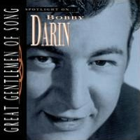 Spotlight on Bobby Darin [Great Gentlemen of Song]