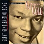 Spotlight on Nat King Cole [Great Gentlemen of Song]