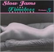 Slow Jams: The Timeless Collection, Vol. 5