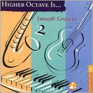 Smooth Grooves, Vol. 2 [Higher Octave]