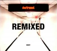 Destroyed: Remixed
