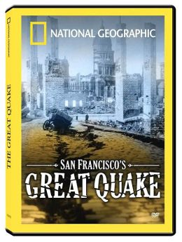 National Geographic: San Francisco's Great Quake