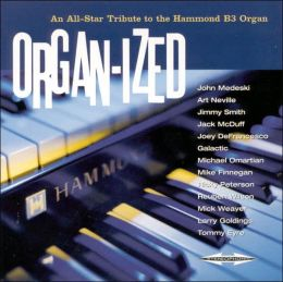 Organ-Ized: All-Star Tribute to the Hammond B3 Organ