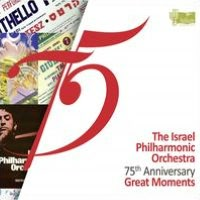 The Israel Philharmonic Orchestra: 75th Anniversary - Great Moments