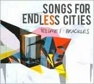Songs for Endless Cities, Vol. 1: Brackles