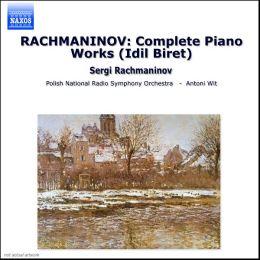 Rachmaninoff: Complete Solo Piano Music & Concertos
