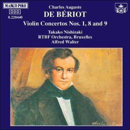 Charles Auguste de Bériot: Violin Concertos Nos. 1, 8, 9