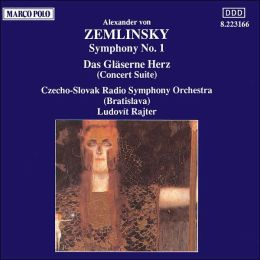 Zemlinsky: Symphony No. 1; Das Gläserne Herz