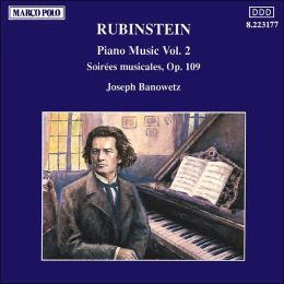 Rubinstein: Piano Music, Vol. 2 - Soirees musicales