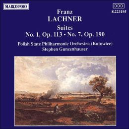 Lachner: Orchestral Suites Nos. 1 and 7