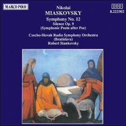 Nikolai Miaskovsky: Symphony No. 12; Silence, Op. 9