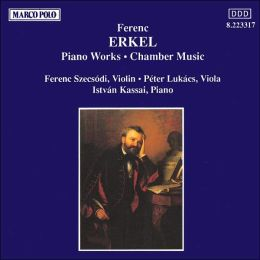 Erkel: Piano Works/Chamber Music