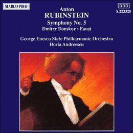 Rubinstein: Symphony No.5; Dmitry Donskoy; Faust
