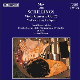 Schillings: Symphonic Prologue to King Oedipus Op11; Moloch