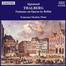 Sigismond Thalberg: Fantasies on Operas by Bellini