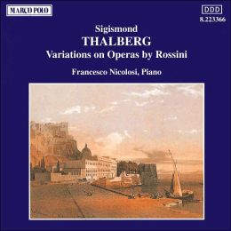 Tahlberg: Variations On Themes From Operas By Rossini