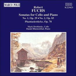 Robert Fuchs: Sonatas for Cello & Piano Nos. 1 & 2; Fantasiestücke, Op. 78