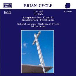 Brian: Festal Dance; In Memoriam; Symphonies Nos. 17 & 32
