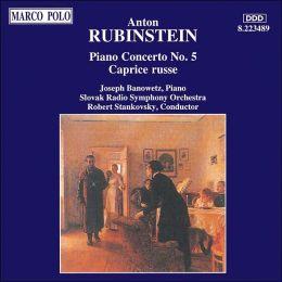 Anton Rubinstein: Piano Concerto No. 5; Caprice russe