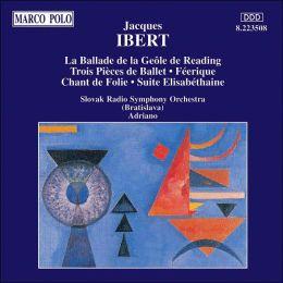 Jacques Ibert: La Ballade de la Geole de Reading; Trois Pièces de Ballet; Féerique; Chant de Folie