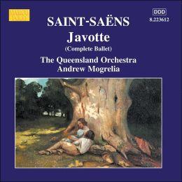 Saint-Saëns: Javotte (Complete Ballet)