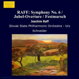 Joachim Raff: Symphony No. 6; Overtures