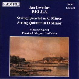 Ján Levoslav Bella: String Quintet in D minor; String Quartet in C minor