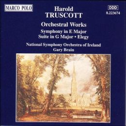 Harold Truscott: Suite In G Major/Elegy For String Orchestra/Symphony In E Major
