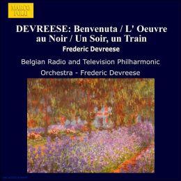Frédéric Devreese: Benvenuta; Un Soir, un Train...; L'Oeuvre au Noir; Belle
