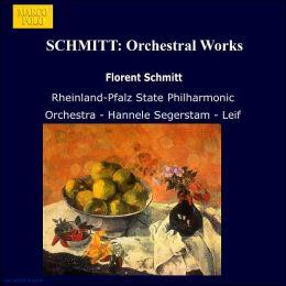 Florent Schmitt: Orchestral Works