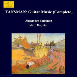 Tansman: Complete Guitar Music