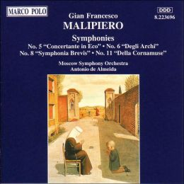 Gian Francesco Malipiero: Symphonies Nos. 5, 6, 8 & 11