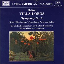 Heitor Villa-Lobos: Symphony No 06, Ruda