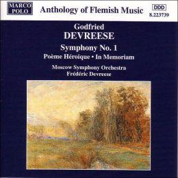 Devreese: Symphony No.1/Poème Héroique/In Memoriam