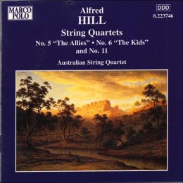Alfred Hill: String Quartets Nos. 5
