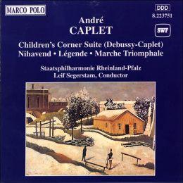 Debussy: Children's Corner; André Caplet: Nihavend; Légende; Marche Triomphale