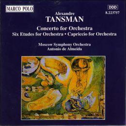 Tansman: Concerto for Orchestra; Six Etudes; Capriccio