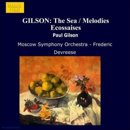 Paul Gilson: The Sea; Mélodies Ecossaise; Alvar; Symphonic Overture No. 3