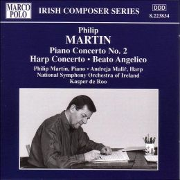 Philip Martin: Piano Concerto No. 2, etc.
